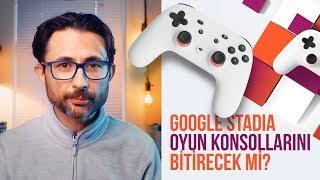 Google Stadia oyun konsollarını bitirecek mi?