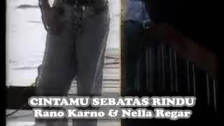 Cintamu sebatas rindu /voc. Rano karna ft Nella Regar/lagu kenangan