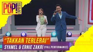 Pop Express Syamel Ernie Zakri Takkan Terlerai Full Performance
