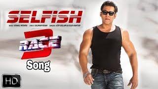 Selfish   Race 3 New Song   Release Date   Salman Khan, Jacqueline ...