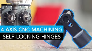 Self-Locking Hinges CNC Machining (4 Axis) - Delrin Plastic