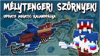 Minecraft - Mélytengeri Szörnyek! 🦈 - Update Aquatic Kalandpálya!