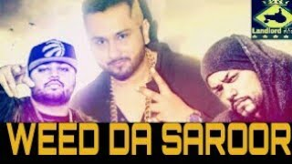 WEED DA SAROOR - YOYO Honey Singh ft Bohemia,Deep Jandu