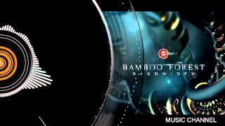 01 Bamboo Forest-Bandwidth (2014)