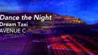 Dance the Night from the Avenue C Album Dream Taxi