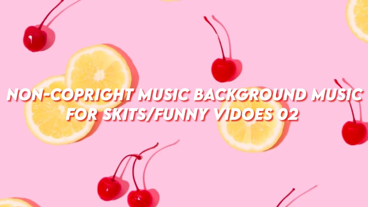 NON-COPYRIGHT BACKGROUND MUSIC FOR SKITS/FUNNY VIDEOS