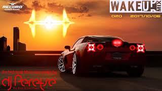Скачать RadioRecord WakeUp Mix 020 DJ Peretse Best Dance Music Mix Radioshow 06 10 2017