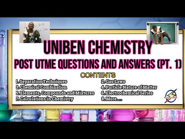 UNIBEN Chemistry Post UTME Past Questions (Solved)   2021 Prep