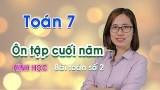 Toán 7 - Ôn Tập Cuối Học Kỳ 2 Phần Hình Học - Bài Toán Số 2