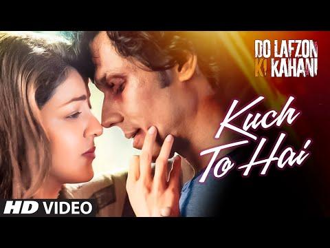 Kuch To Hai Video   DO LAFZON KI KAHANI   Randeep Hooda, Kajal Aggarwal   Armaan Malik, Amaal Mallik