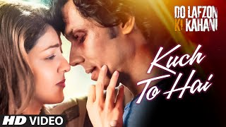 Kuch To Hai FULL Video Do Lafzon Ki Kahani Armaan Malik