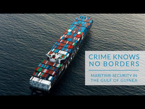 Crime Knows No Borders -  Maritime Security in the Gulf of Guinea