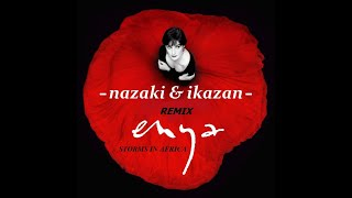 Download Enya  - STORMS IN AFRICA  -( Nazaki & ikazaN )- remix MP3 song and Music Video