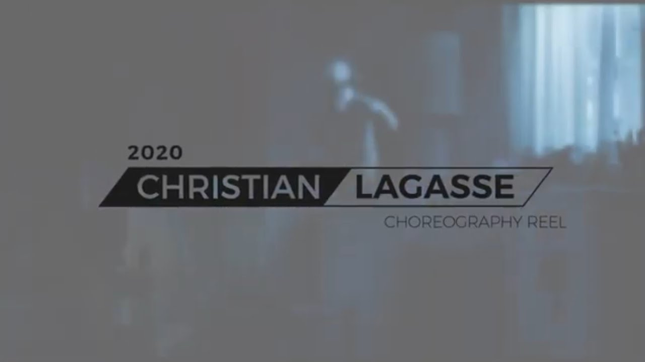 Choreography Reel -  Christian Lagasse (Full Verision)