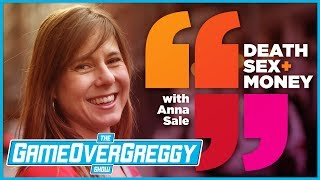 Death, Sex, and Money's Anna Sale One-On-One - The GameOverGreggy Show
