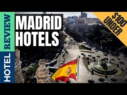 ✅Madrid Hotels Reviews: Best Hotels In Madrid (2019)[Under $100]