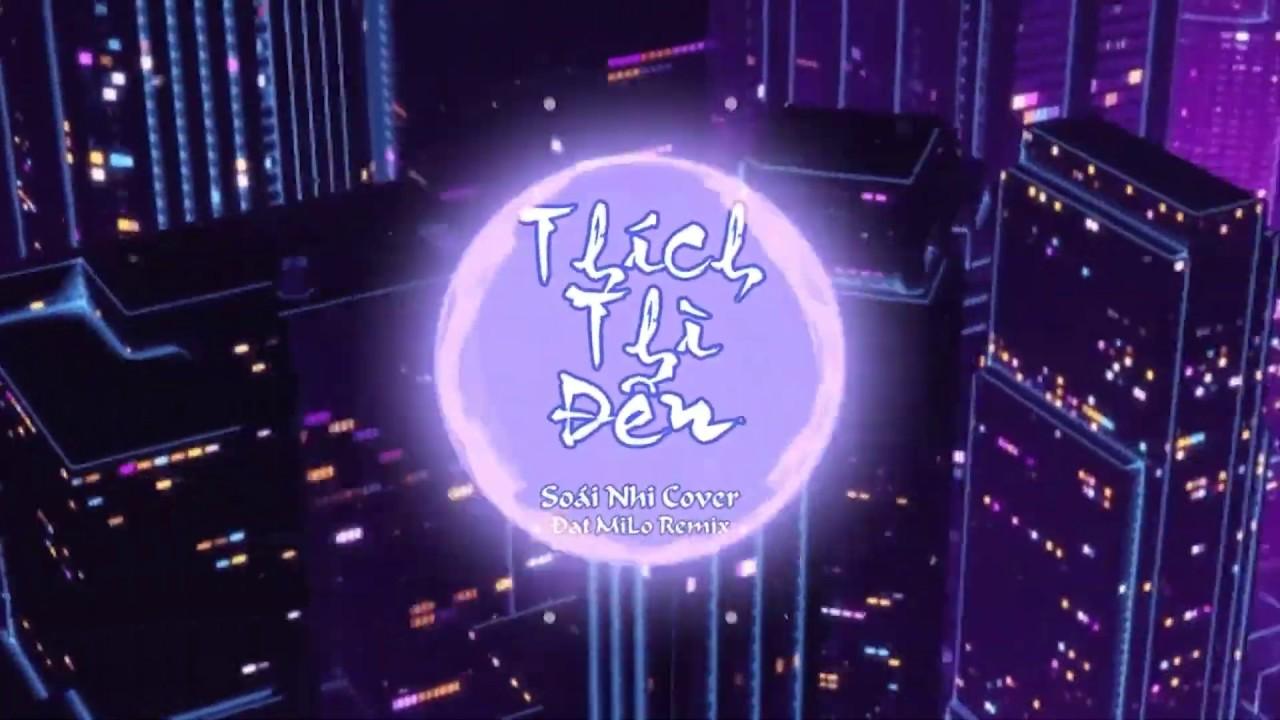 Thích Thì Đến | Soái Nhi (Cover) - Đạt Milo Remix