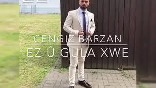 Cengiz Barzan - Ez û Gula Xwe 2018