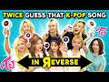 TWICE Reacts To Guess That TWICE Song In Reverse Challenge (K-Pop)