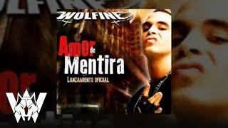 Amor de Mentira, Wolfine -  Audio