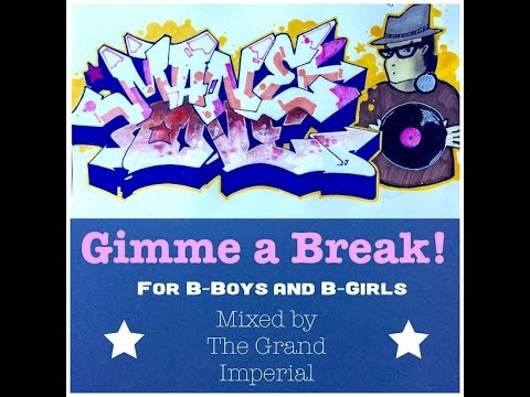 GIMME A BREAK - BBOY BREAKS MIX - DJ Mane One