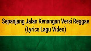 Sepanjang Jalan Kenangan Versi Reggae (Lyrics Lagu)🎵