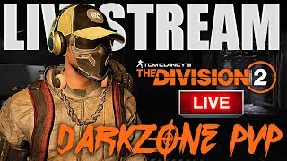 🔴LIVE: THE DIVISION 2- DARKZONE PVP (JUST ANOTHER DAY IN THE DZ)  !donations !twitch
