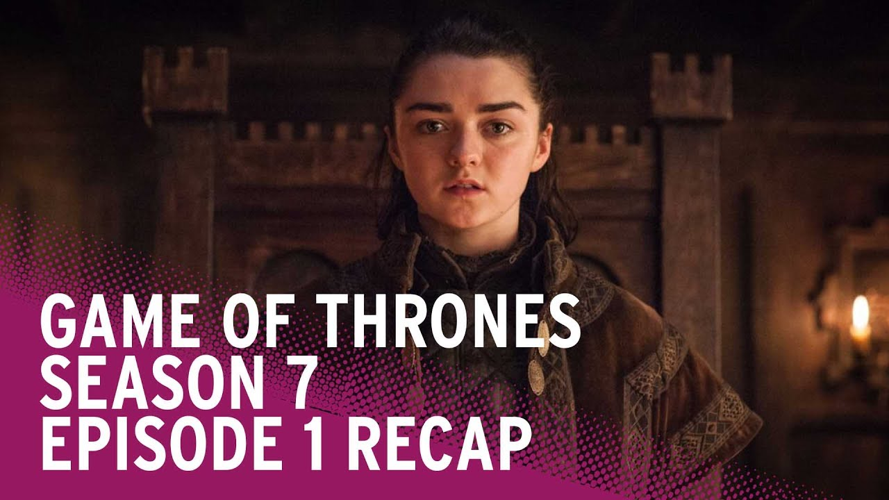 Game Of Thrones Season 7 Episode 1 Recap Episode 2 Spoilers Youtube