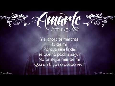 Amarte - Arthur  CON LETRA  REGGAETON ROMANTICO