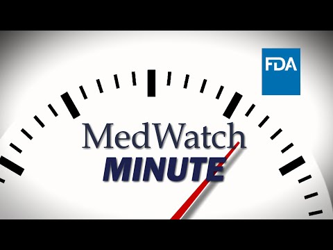 MedWatch Minute - For Consumers