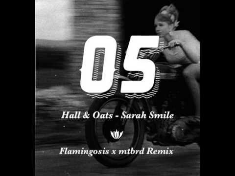 Hall Oates Sarah Smile Mtbrd X Flamingosis Remix Youtube
