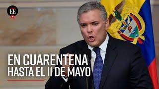 Cuarentena en Colombia se extiende hasta el 11 de mayo