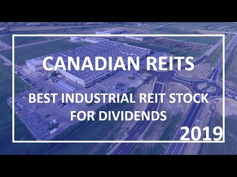 Canadian REITs - Top Industrial REITs For Dividends 2019