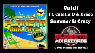 Valdi Feat Catalin D & Drago - Summer Is Crazy (Radio Edit)