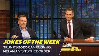 Seth's Favorite Jokes of the Week: Trump's 2020 Campaign HQ, Melania Visits the Border