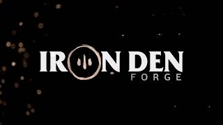 Iron Den Forge || Cinematic Edition