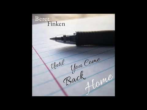Until You Come Back Home - Beret Finken