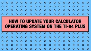 How to update the operating system on your TI-84 Plus