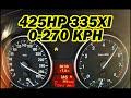 ? 425HP BMW 335xi 0-270 km/h