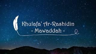 Mawaddah  Khulafa' Ar-Rashidin