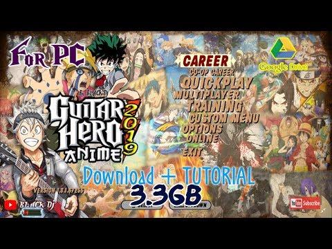RELEASE!! DOWNLOAD New Guitar Hero Anime 2019 (PC) - GH3 Custom Anime I 3.3GB