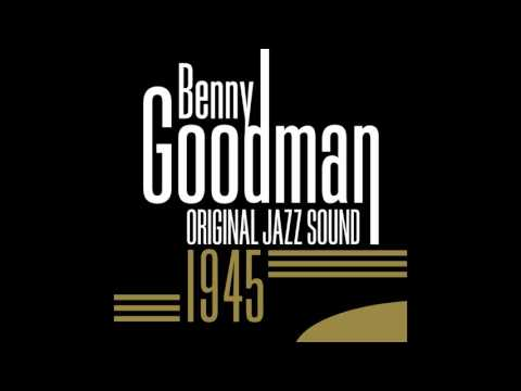 Benny Goodman - Tiger Rag