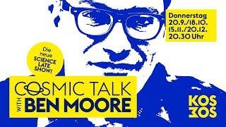 COSMIC TALK WITH BEN MOORE – Die neue «Science Late Show»