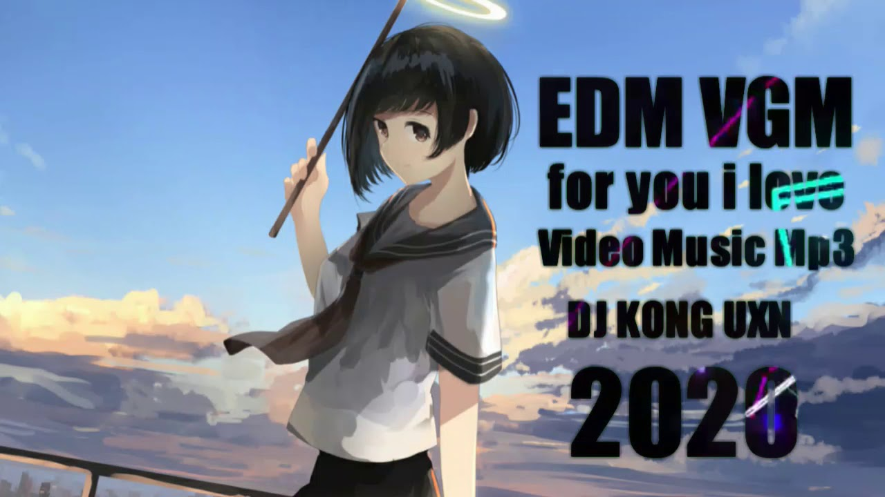 DJ KONG UXN [ Video Music ] 2020 EDM VGM for you