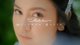 MAHALINI - MELAWAN RESTU (OFFICIAL MUSIC VIDEO)