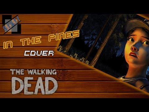 In the pines - Cover (The walking dead game soundtrack male version)