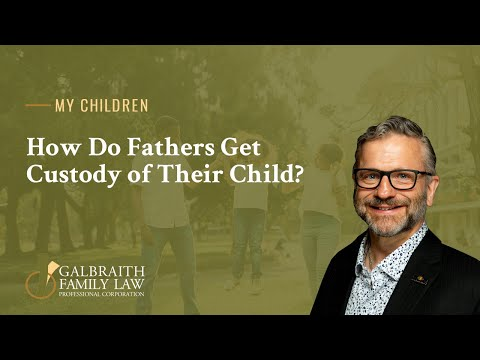 How Do Fathers Get Custody of Their Child?