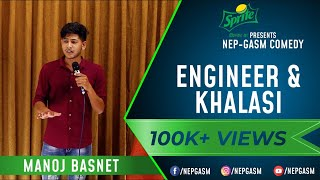 Engineer & Khalasi | Nepali Stand-Up Comedy | Manoj Basnet| Nep-Gasm Comedy