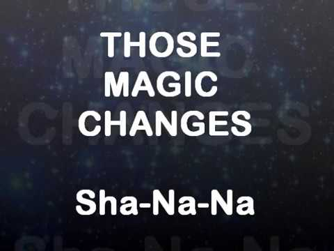 Those magic changes - Sha-Na-Na (lyrics)