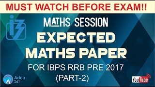 EXPECTED MATHS PAPER OF IBPS RRB PRE 2017 (PART-2) | Must Watch Before Exam!! 2017 Video